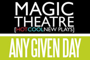 Magic Theatre: Any Given Day
